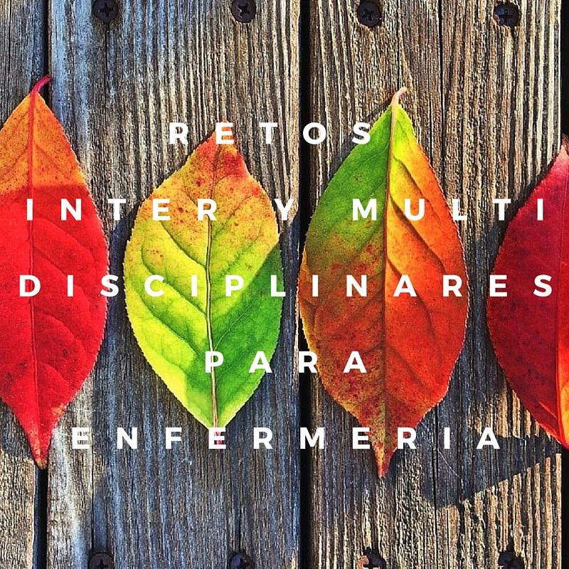 Retos inter y multidisciplinares para enfermeria