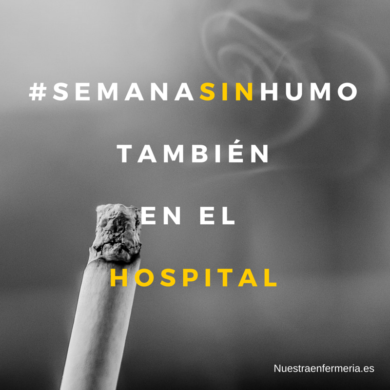 #SemanaSinHumo, También en el Hospital !
