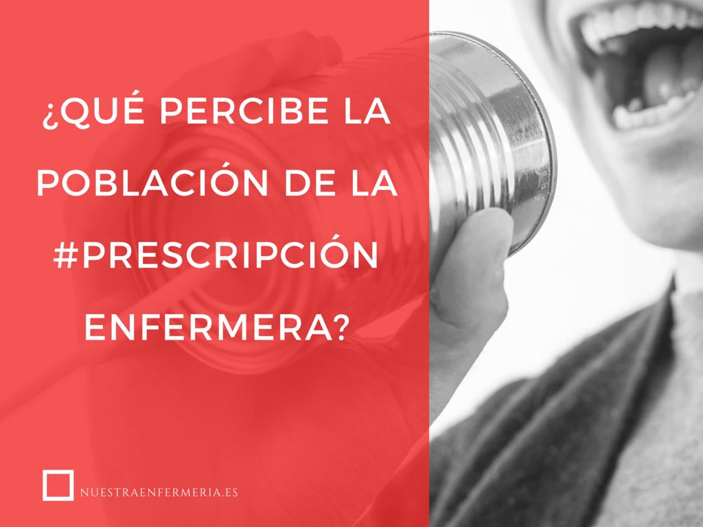 ¿Qué percibe la población de la #prescripción enfermera-