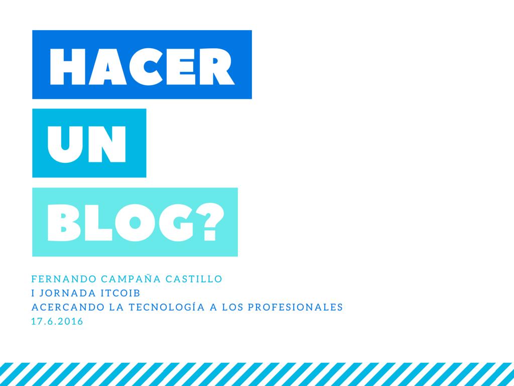 Hacer Un Blog? #jornadaITCOIB (by @ferenfer)