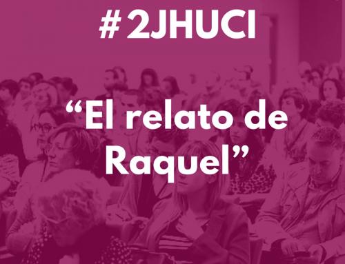 """#2JHUCI """"El relato de Raquel"""""""