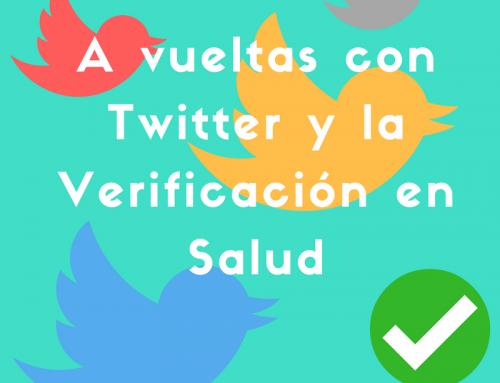 A vueltas con Twitter y la Verificación en Salud