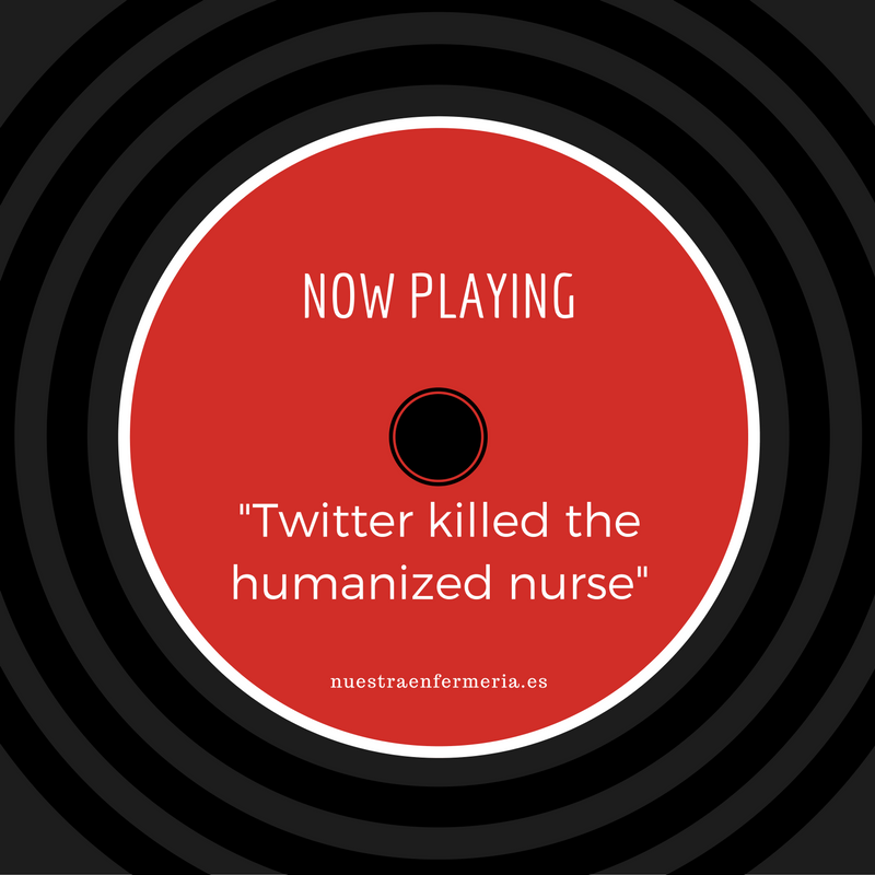 Twitter killed the humanized nurse