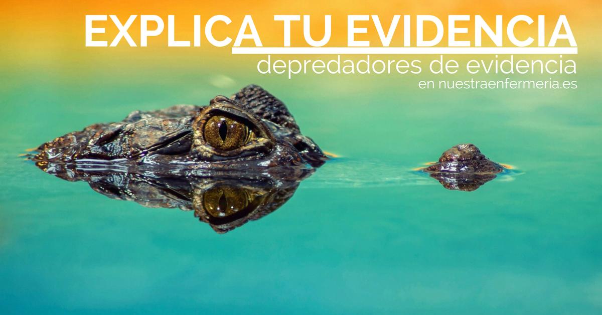 Depredadores de Evidencia: Explica tu Evidencia en Nuestra Enfermería