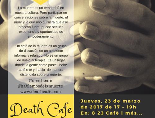Death Cafe: 23/3/17 #hablemosdelamuerte con naturalidad (Barcelona)
