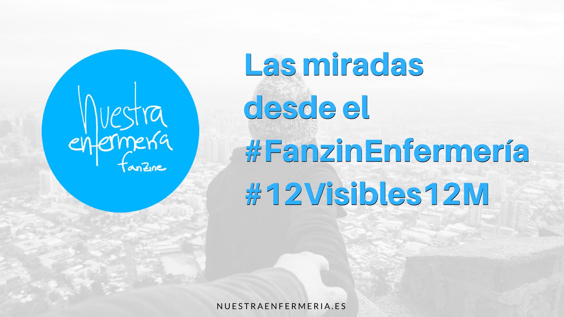 Las miradas desde el #FanzinEnfermería #12Visibles12M
