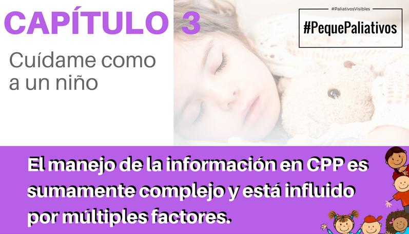 """#Pequepaliativos Capítulo 3: """"Cuídame como a un niño""""."""