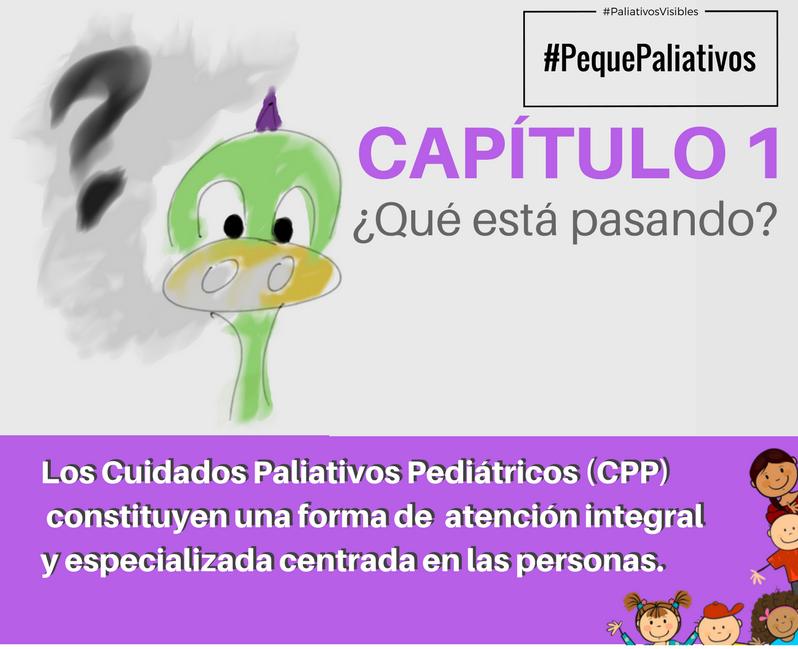 #PequePaliativos Capítulo 1 ¿Qué está pasando?