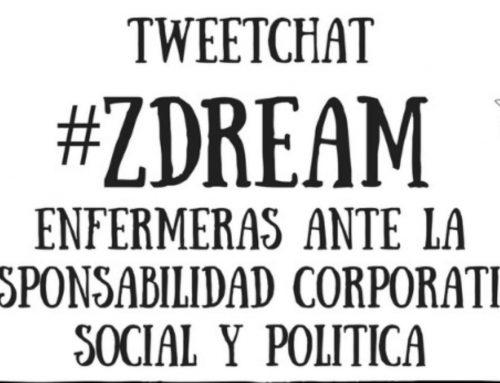#ZDream #TweetChat ENFERMERAS ANTE LA RESPONSABILIDAD CORPORATIVA SOCIAL Y POLITICA