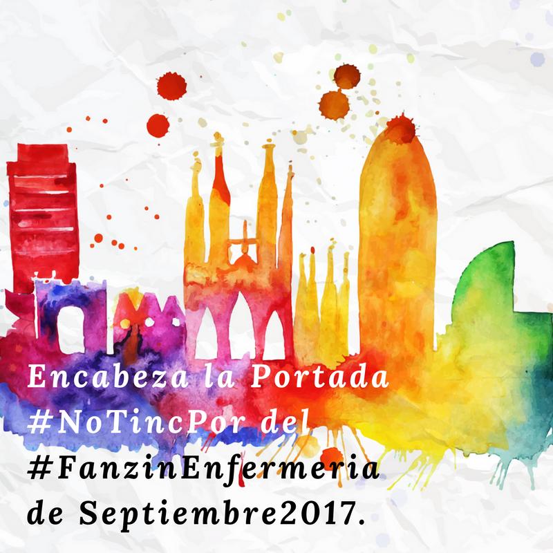 Encabeza la Portada #NoTincPor del #FanzinEnfermeria de Septiembre2017.