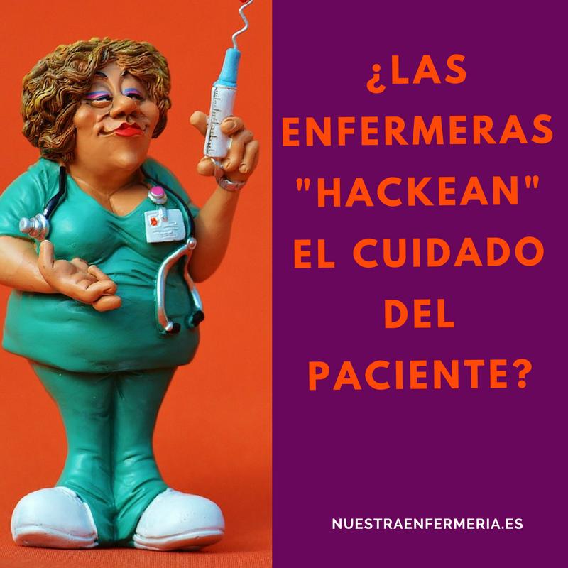 """¿Las enfermeras """"Hackean"""" el cuidado del paciente?"""