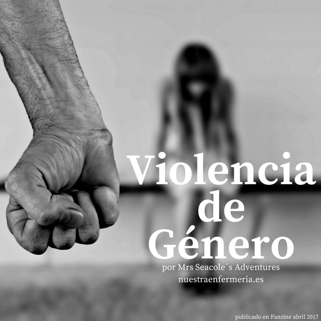 Violencia de Género. #FanzinEnfermería #MrsSeacoleBlogged