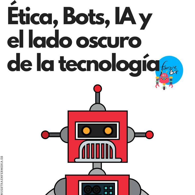Ética, Bots, IA  y el lado oscuro de la tecnología