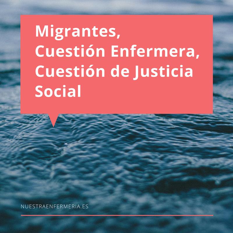 Migrantes, Cuestión Enfermera, Cuestión de Justicia Social
