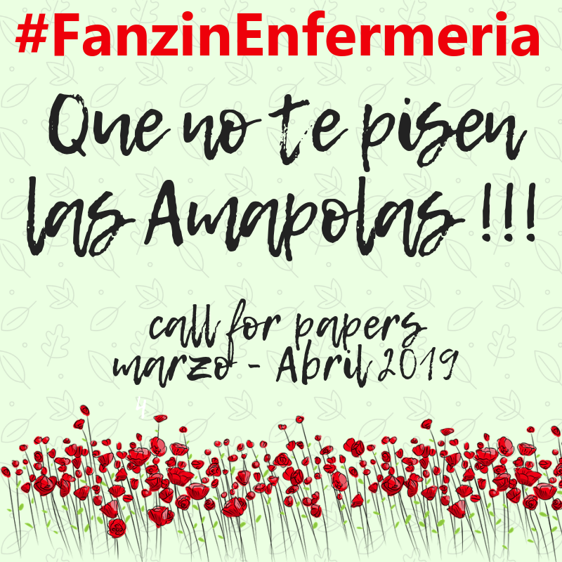 Qué no te pisen las Amapolas! Call for papers #fanzinEnfermería Abril 2019