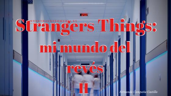 Strangers Things: Mi mundo del Revés (II)