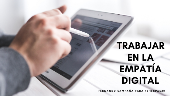 Mi aporte a la cordada #Sherpas20: Trabajar en la Empatía Digital