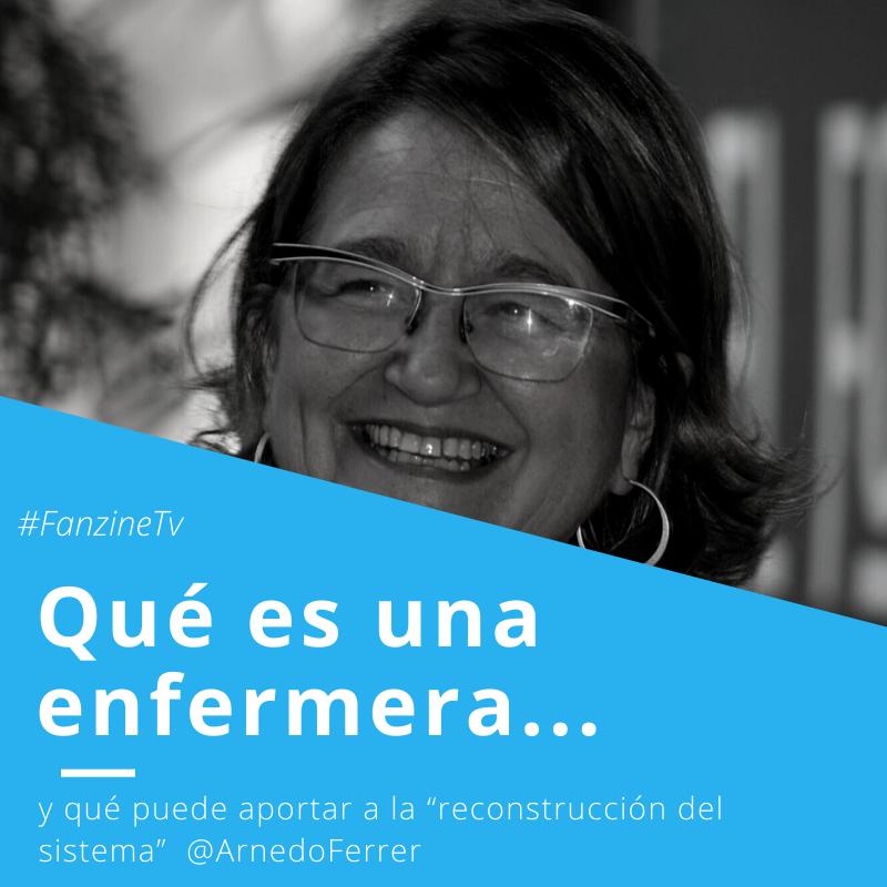 """Qué es una enfermera y qué puede aportar a la """"reconstrucción del sistema""""  @ArnedoFerrer"""