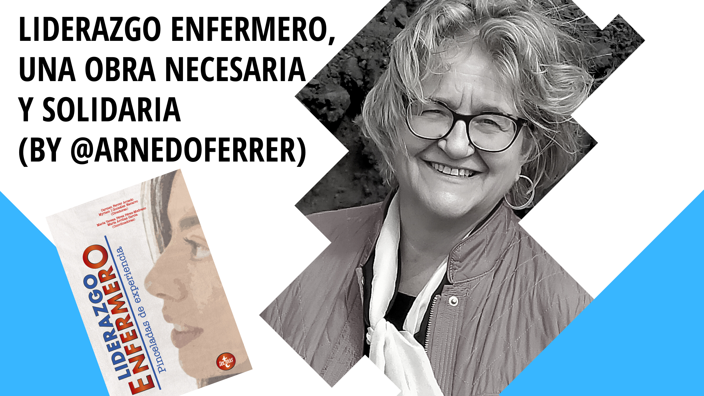 Liderazgo enfermero, una obra necesaria y solidaria ( by @ArnedoFerrer)